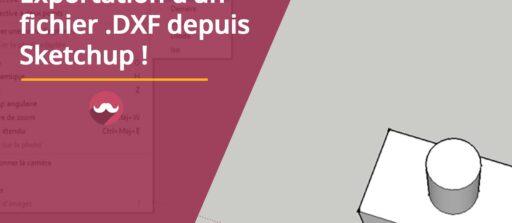 Comment exporter un fichier .dxf depuis Sketchup ?